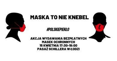 15 kwiecień Łódź – Maska to nie knebel